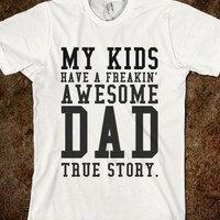My Kids Have a Freakin' Awesome Dad True Story