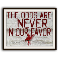 Hunger Games Catching Fire Typography Poster The Odds are Never in Our Favor