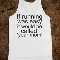 If running were easy