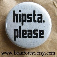 hipsta, please (hipster) - pinback button badge