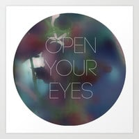 open your eyes Art Print by austeja saffron