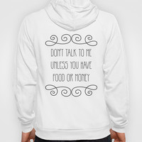 Don't Talk To Me Hoody by Sara Eshak