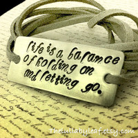 "Keith Urban lyrics ""life is a balance of holding on and letting go"" hand stamped bracelet with faux suede cord, music, inspiration"