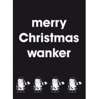 Merry Christmas Wanker - Black Card | Christmas Cards