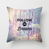 Follow Your Dreams Throw Pillow by Olivia Joy StClaire