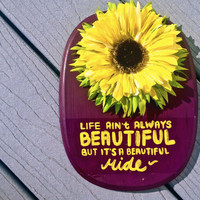 CYBER MONDAY/Black Friday SALE- Life's a Beautiful Ride- Sunflower Wall Plaque
