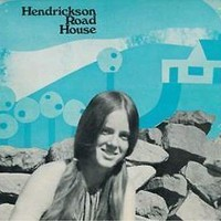 HENDRICKSON ROAD HOUSE - SAME  - NEW / PSYCH