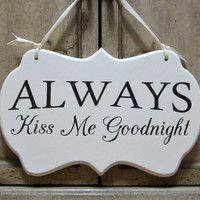 "Hand Painted Wooden Shabby Chic Sign, ""ALWAYS Kiss Me Goodnight"""