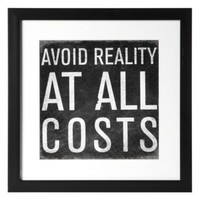 Avoid Reality | | Z Gallerie