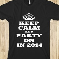Keep Calm and Party On New Years Eve T Shirt