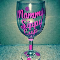 "Decorative Wine Glass ""Mommys Sippy Cup"""