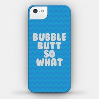 Bubble Butt So What Case