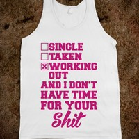Single. Taken. Working Out.