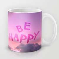 Be happy! Mug by Louise Machado