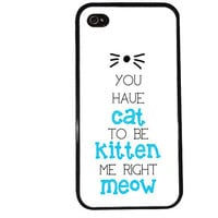 KItten Me iPhone Case / Cat iPhone 4 Case Funny iPhone 5 Case iPhone 4S Case iPhone 5S Case Meow Kitten Animal LOL Quote Phone Case