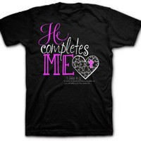 He Completes Me - Ladies Christan T-Shirt