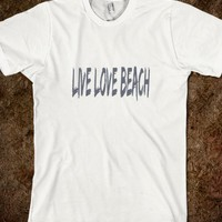 Skreened Live Love Beach Tee