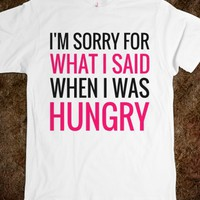 I'M SORRY FOR WHAT I SAID WHEN I WAS HUNGRY T-SHIRT (PNK BLK 31218)