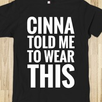 CINNA TOLD ME TO WEAR THIS T-SHIRT (WHT 31218-19)