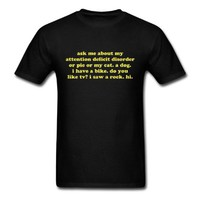 Spreadshirt Men's ask me about my attention deficit disorder... T-Shirt