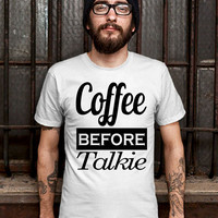 Coffee Before Talkie Mens Design T Shirt for Men (Various Color Available)