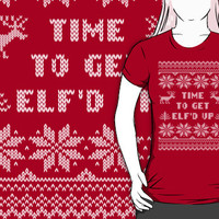 Funny Time To Get Elf'd Up Ugly Sweater Shirt