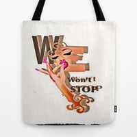 We Wont Stop  Tote Bag by    Amy Anderson