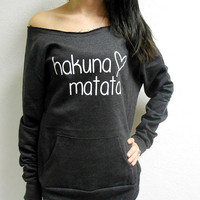 Hakuna Matata Off Shoulder Sweater. Raw Edge Off Shoulder Sweatshirt. Eco-Fleece Raw Edge Sweatshirt. Hakuna Mata Shirt. Fuzzy Sweatshirt.