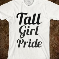 Tall Girl Pride