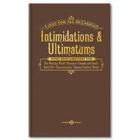 Intimidations & Ultimatums for All Occasions - Fun Books by Knock Knock