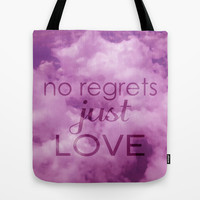 No regrets, just love Tote Bag by Louise Machado