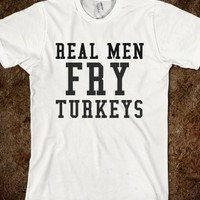 Real Men Fry Turkeys