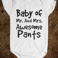 Baby Of Mr. and Mrs. Awesome Pants
