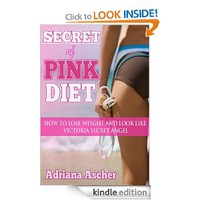 Secret of Pink Diet - How to Lose Weight and Look Like Victoria Secret Angel (Diets & weight loss, dieting)