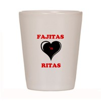 FAJITAS n RITAS Shot Glass