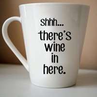 Shhh... There's Wine/Vodka in Here Ceramic Coffee Cup