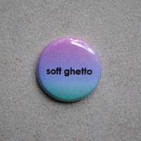Soft Ghetto Button