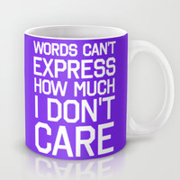 I Don't Care Mug by LookHUMAN