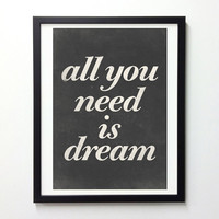 Typography poster wall decor - All you need is dream - Retro-style black and white quote print A3