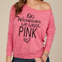 On Wednesdays We Wear Pink. We Wear Pink. Mean Girls. Breast Cancer Awareness. Ladies Slouchy Off Shoulder Sweatshirt