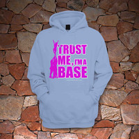 Cheerleading Trust Me, I'm a Base hoodie light blue hoddie