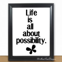 Motivational Art Print, Life is about Possibility, 8x10, Unframed, Quote Print, Black and White, Butterfly, Frame Not Included