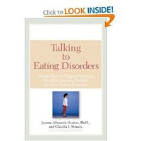 Talking to Eating Disorders: Simple Ways to Support Someone With Anorexia, Bulimia, Binge Eating, Or Body Image Issues [Paperback]