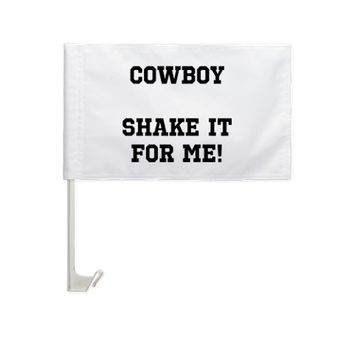 COWBOY SHAKE IT FOR ME! Car Window Flag