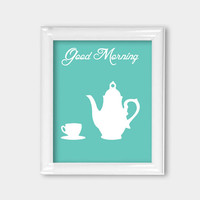 8x10 Print Good Morning Tea Cup Tea Pot Teapot Lovely Mint Wall Art Living Room Decor Teal Turquoise Office Decor