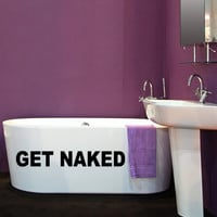 Bathroom Bathtub Wall Decal Get Naked Decal Bath Room Art Wall Sticker Vinyl Sign Words