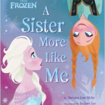 Frozen A Sister More Like Me Hardcoverby Disney Book Group (Author) , Barbara Jean Hicks (Author) & 2 more
