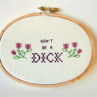 Don't Be a Dick DIY Cross Stitch Kit on the redditgifts Marketplace