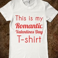 THIS IS MY ROMANTIC VALENTINES DAY T-SHIRT