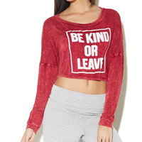 Be Kind Or Leave Crop Top | Wet Seal